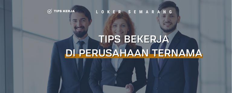 Tips Bekerja di Perusahaan Ternama