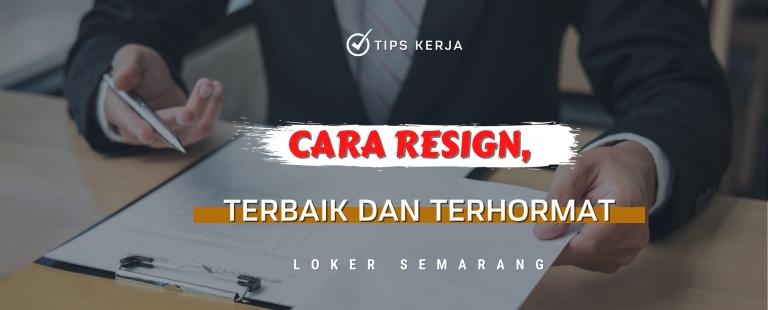 cara resign baik terhormat